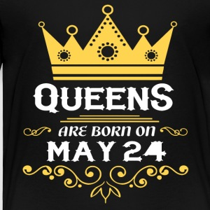 Queens are born on May 24 - Toddler Premium T-Shirt