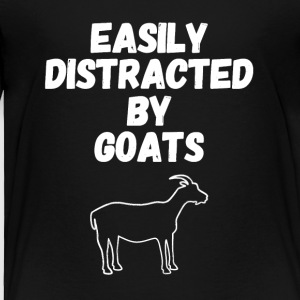 Easily distracted by goats - Toddler Premium T-Shirt