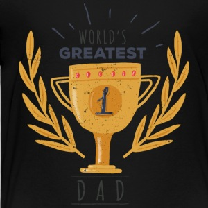 World's Greatest Dad - Toddler Premium T-Shirt