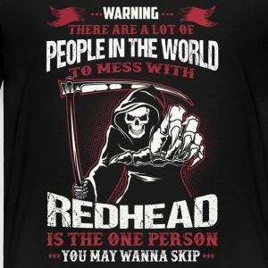 Warning - To Mess With Redhead - Toddler Premium T-Shirt