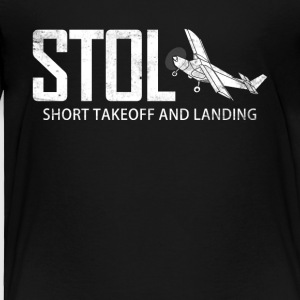 STOL Short Takeoff and Landing Aircraft Pilots - Toddler Premium T-Shirt