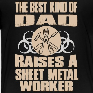 The Best Kind Of Dad Raises Sheet Metal Worker - Toddler Premium T-Shirt