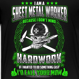 I Am A Sheet Metal Worker - Toddler Premium T-Shirt