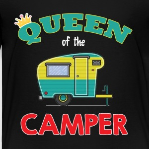 Queen of the Camper - Toddler Premium T-Shirt