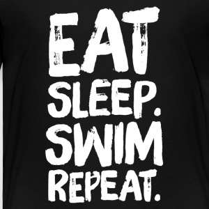 eat sleep swim repeat - Toddler Premium T-Shirt