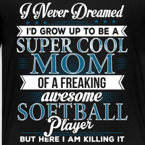 Super Cool Softball Mom - Toddler Premium T-Shirt