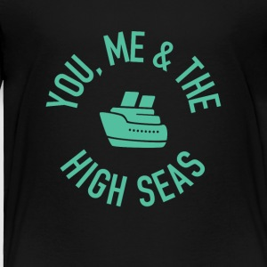 You, Me and the High Seas Cruise T-shirt - Toddler Premium T-Shirt