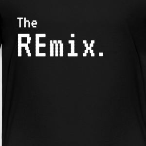 The Remix - The Original Funny Matching - Toddler Premium T-Shirt