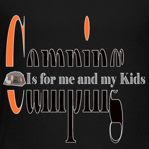 Camping me and my kids - Toddler Premium T-Shirt