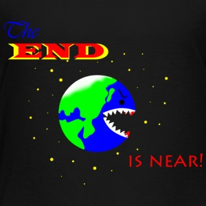 The END is near! - Toddler Premium T-Shirt