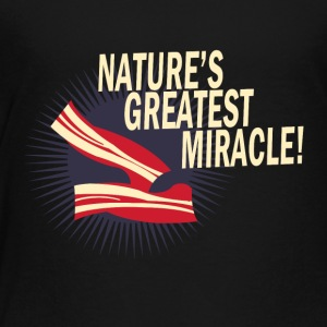 Nature-s_Greatest_Miracle_T-Shirt - Toddler Premium T-Shirt