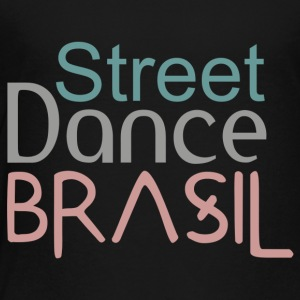 Street dance Brasil - Toddler Premium T-Shirt