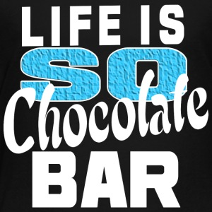Life is so chocolate bar - Toddler Premium T-Shirt