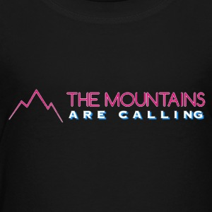 MOUNTAINS ARE CALLING - Toddler Premium T-Shirt