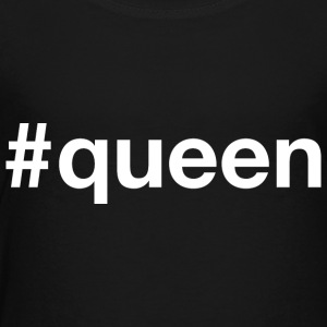 Queen - Hashtag Design (White Letters) - Toddler Premium T-Shirt