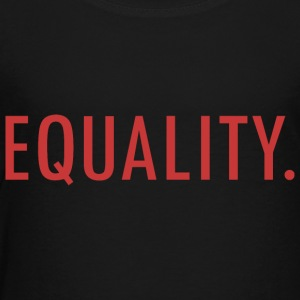 EQUALITY - Toddler Premium T-Shirt