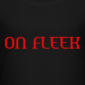 ON FLEEK - Toddler Premium T-Shirt
