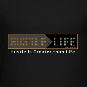 Hustle_Life - Toddler Premium T-Shirt
