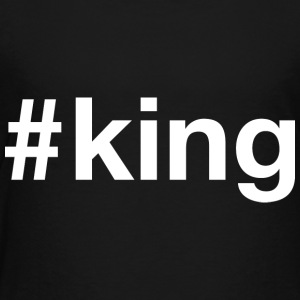 King - Hashtag Design (White Letters) - Toddler Premium T-Shirt