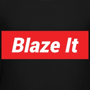 Blaze It Supreme Design - Toddler Premium T-Shirt