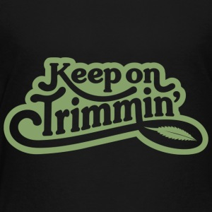 keepontrimming_green - Toddler Premium T-Shirt