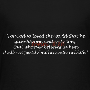John 3 16 - Toddler Premium T-Shirt