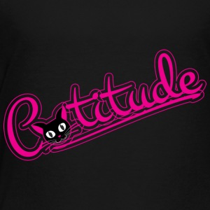 Catitude - Toddler Premium T-Shirt