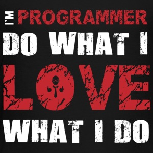 I'm Programmer: Do what I love and love what I do - Toddler Premium T-Shirt