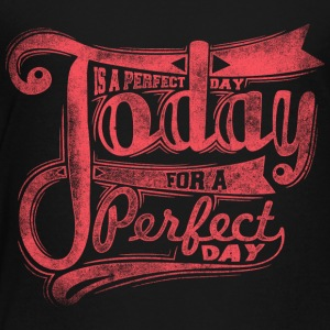 today_is_perfect_red - Toddler Premium T-Shirt