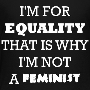 I'm for equality - Toddler Premium T-Shirt