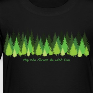 May the Forest Be with You - Toddler Premium T-Shirt