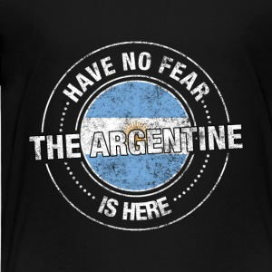 Have No Fear The Argentine Is Here - Toddler Premium T-Shirt
