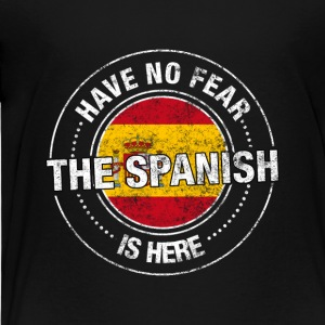 Have No Fear The Spanish Is Here - Toddler Premium T-Shirt