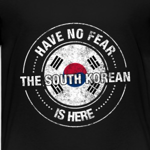 Have No Fear The South Korean Is Here - Toddler Premium T-Shirt