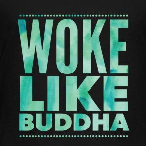 Woke Like Buddha - Toddler Premium T-Shirt