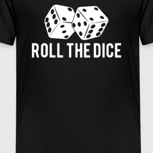 Roll the Dice - Toddler Premium T-Shirt