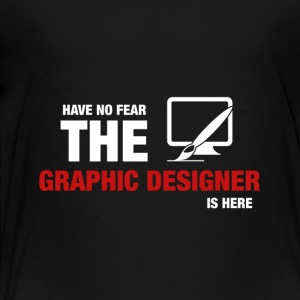 Have No Fear The Graphic Designer Is Here - Toddler Premium T-Shirt