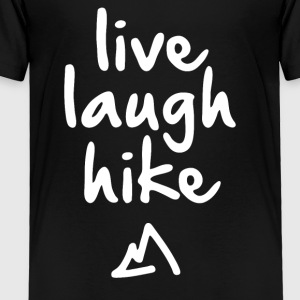 Live Laugh Hike - Toddler Premium T-Shirt