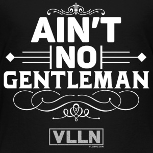 VLLN ain't no gentleman - Toddler Premium T-Shirt