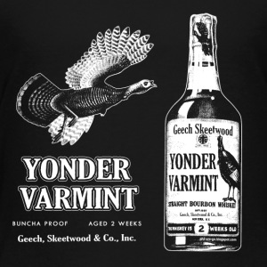Yonder Varmint Whiskey. - Toddler Premium T-Shirt