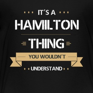 It's a HAMILTON Thing! You Wouldn't Understand - Toddler Premium T-Shirt