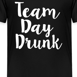 Team Day Drunk - Toddler Premium T-Shirt