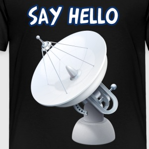 Say hello to space - Toddler Premium T-Shirt