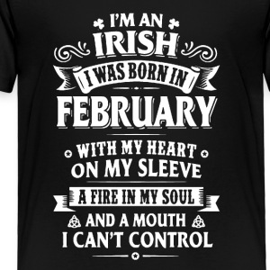 Irish Born In February Shirt - Toddler Premium T-Shirt