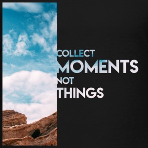 Moments Not Things - Toddler Premium T-Shirt