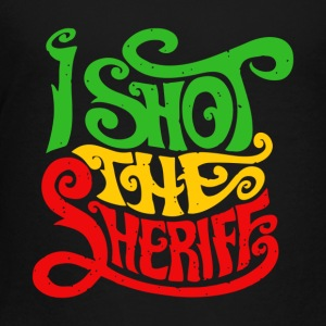 I Shot the Sheriff - Toddler Premium T-Shirt