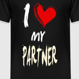 I love my PARTNER - Toddler Premium T-Shirt