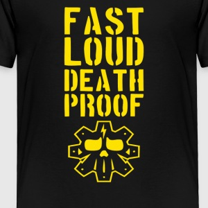 Fast loud death proof - Toddler Premium T-Shirt