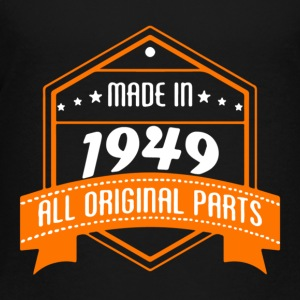 Made In 1949 All Original Parts - Toddler Premium T-Shirt