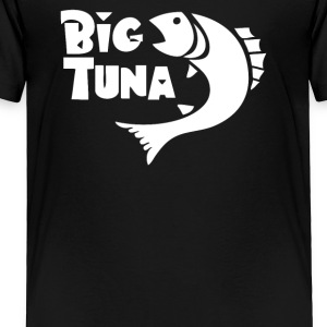 Big Tuna - Toddler Premium T-Shirt